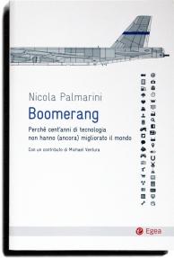 Copertina del libro boomerang, perché cent'anni di tecnologia non hanno (ancora) migliorato il mondo